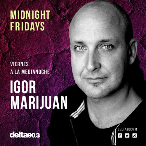 Delta Podcasts - Midnight Fridays Presents Igor Marijuan (24.11.2017)