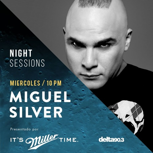 Delta Podcasts - Night Sessions - MIGUEL SILVER - Presented By Miller Genuine Draft (04.10.2017)