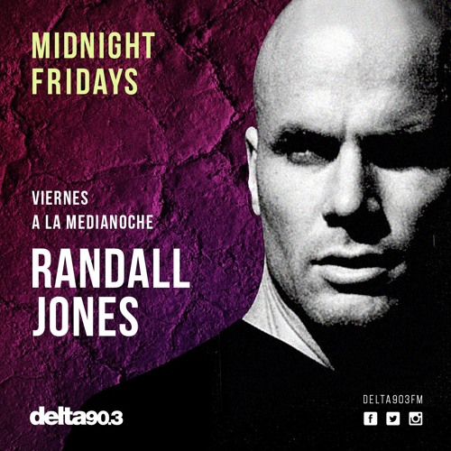 Delta Podcasts - Presents MIDNIGHT FRIDAYS - Randall Jones (06.10.2017)