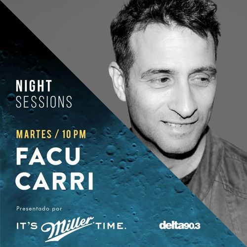 Delta Podcasts - Night Session's - Facu Carri - Presentado por Miller Genuine Draft (19.09.2017)