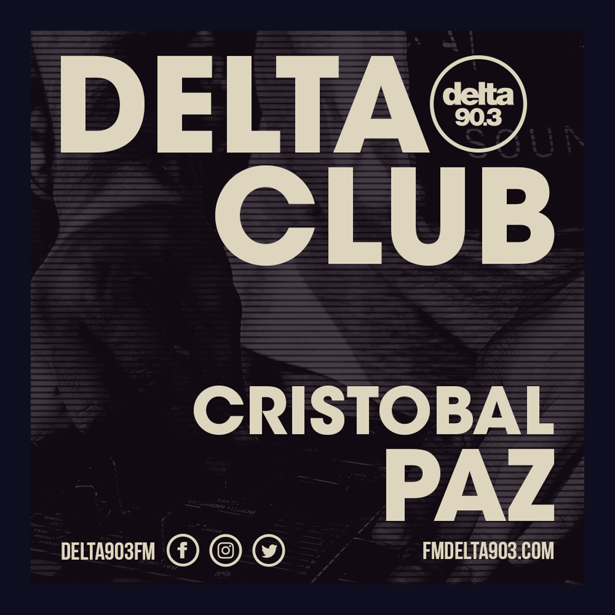 Delta Podcasts - Delta Club presents Cristobal Paz (26.06.2018)