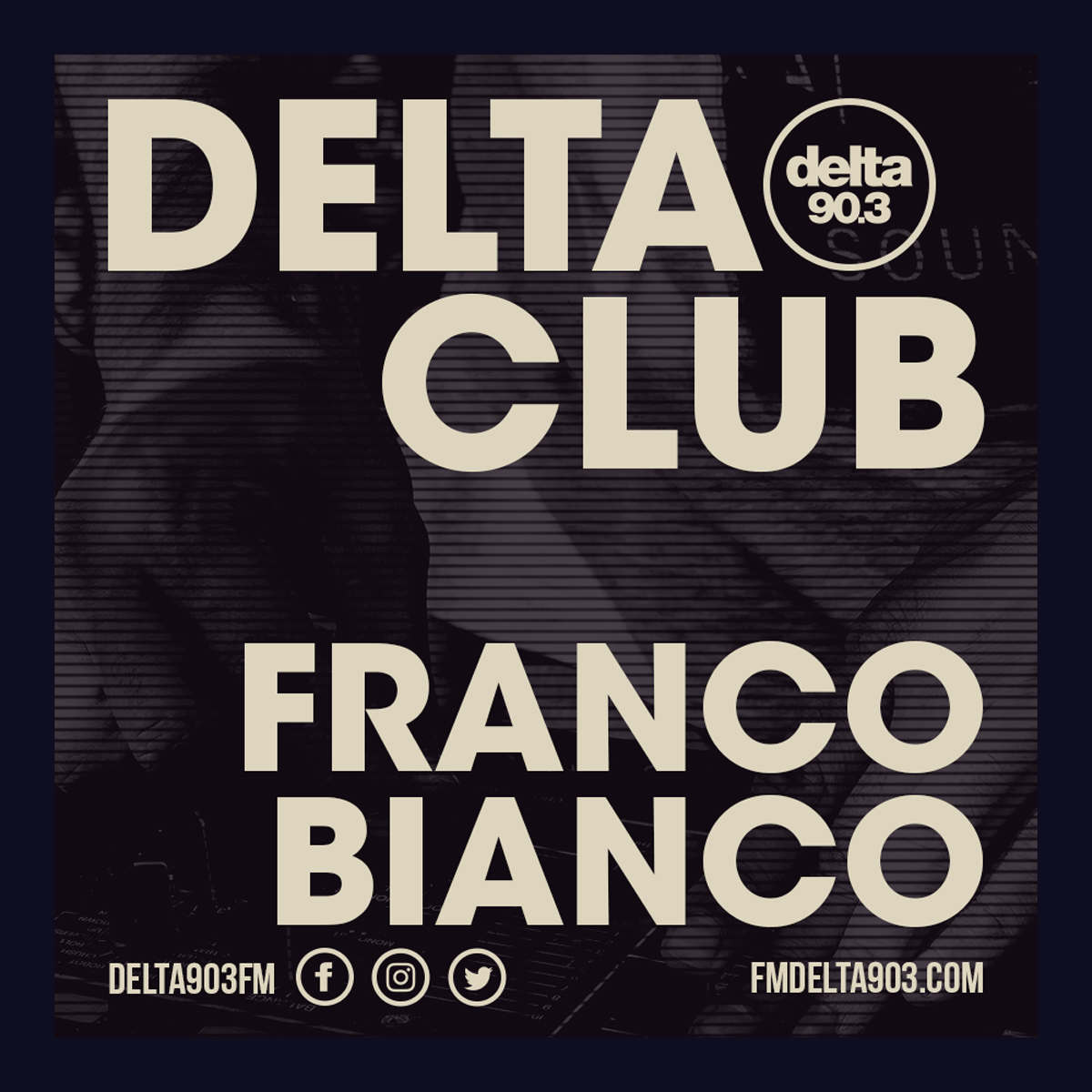 Delta Podcasts - Delta Club presents Franco Bianco (03.07.2018)